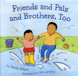 Friends and Pals and Brothers, Too illustrated by Leo Landry
