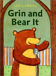 Grin and Bear It written and illustrated by Leo Landry