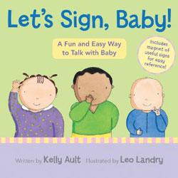 Let's Sign, Baby! illustrated by Leo Landry