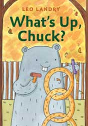 What's Up Chuck? written and illustrated by Leo Landry
